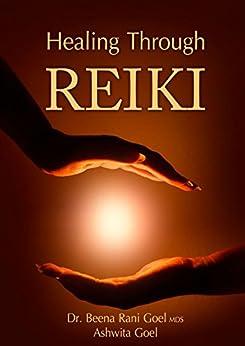 Healing Through Reiki by [Goel, Dr. Beena Rani, Goel, Ashwita]