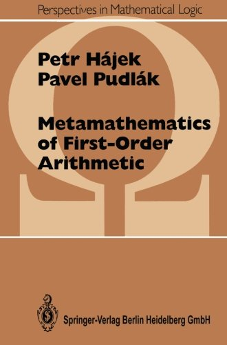 Metamathematics of First-Order Arithmetic (Perspectives in Mathematical Logic)