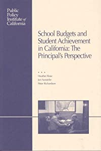 School Budgets and Student Achievement in California: The Principal's Perspective from Public Policy Institute of California
