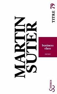 Business Class, Suter, Martin