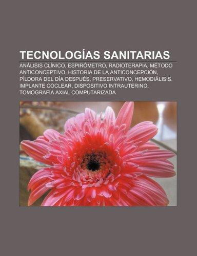 Tecnologias Sanitarias: Analisis Clinico, Espirometro, Radioterapia, Metodo Anticonceptivo, Historia de La Anticoncepcion