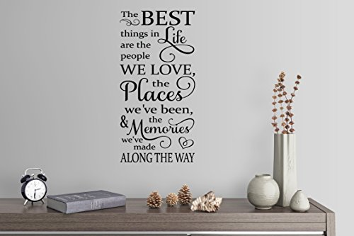 """46""""x24"""" The Best Things In Life Are The People We Love Places We've Been And Memories Made Along The Way Family Poem Saying Wall Decal Sticker Art Mural Home Decor Quote"""