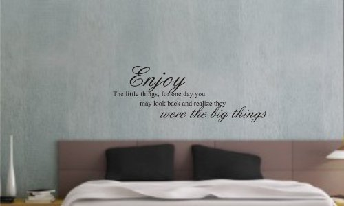 Enjoy the little things for one day you make look back and realize they were the big things Vinyl wall art Inspirational quotes and saying home decor decal sticker (Big Thing Decals)