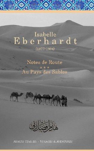 Northstar Explorer (Notes de Route & Au Pays des Sables: Recueil d'ouvrages (French Edition))