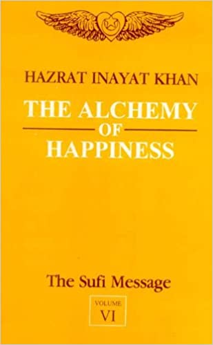 Download The Alchemy of Happiness: v. 6 (The Sufi Message) PDF