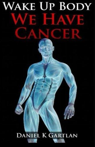 Download Wake Up Body:We Have Cancer pdf epub