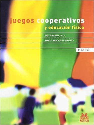 Juegos Cooperativos Y Educacion Fisica Educacion Fisica Pedagogia