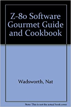 Z-80 Software Gourmet Guide and Cookbook