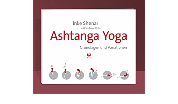 Ashtanga Yoga: Grundlagen und Variationen: Amazon.es: Inke ...