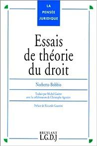 Essais de théorie du droit: (Recueil de textes) par Norberto Bobbio