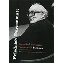 Friedrich Dürrenmatt: Selected Writings, Volume 2, Fictions