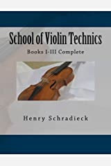 School of Violin Technics: Books I-III Complete Paperback