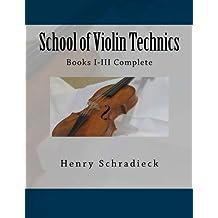 School of Violin Technics: Books I-III Complete