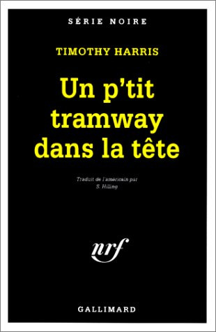 Petit Tramway Dans Tete Serie Noire 1 English And French Edition