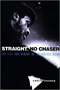 Straight, No Chaser: The Life and Genius of Thelonious Monk