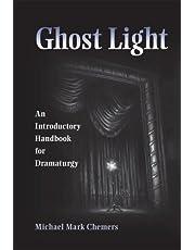 Ghost Light: An Introductory Handbook for Dramaturgy