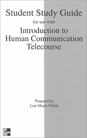 Student Study Guide to accompany Telecourse/Introduction To Human Communication: Understanding And Sharing
