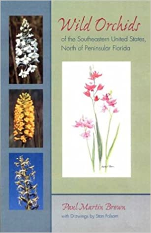 Wild Orchids of the Southeastern United States, North of Peninsular Florida