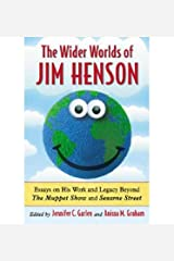 [The Wider Worlds of Jim Henson: Essays on His Work and Legacy Beyond The Muppet Show and Sesame Street] [Author: x] [December, 2012] Paperback