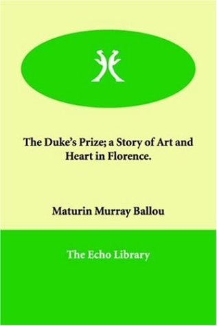Download The Duke's Prize; a Story of Art and Heart in Florence. PDF