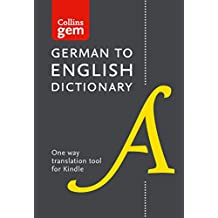 Collins German to English (One Way) Dictionary Gem Edition: A portable, up-to-date German dictionary (Collins Gem)