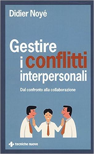 gestire i conflitti interpersonali