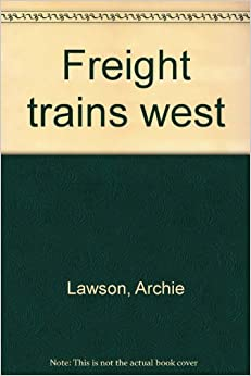 Freight trains west