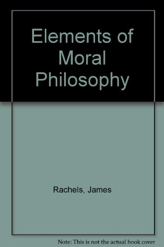 The Elements of Moral Philosophy (McGraw-Hill International Editions: Philosophy Series)