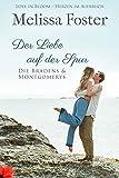 Der Liebe auf der Spur (Die Bradens & Montgomerys, Pleasant Hill – Oak Falls Book 6) - Kindle edition by Foster, Melissa, Kaiser, Antje. Contemporary Romance Kindle eBooks @ Amazon.com.