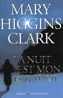 La nuit est mon royaume : roman, Clark, Mary Higgins