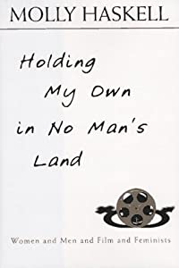 Holding My Own in No Man's Land: Women and Men and Film and Feminists