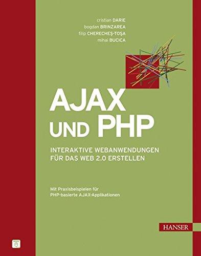 Ajax und PHP: Interaktive Webanwendungen für das Web 2.0 erstellen Gebundenes Buch – 5. Oktober 2006 Cristian Darie Bogdan Brinzarea Filip Chereches-Tosa Mihai Bucica