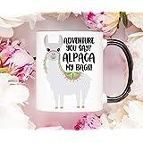 Adventure You Say? Alpaca my Bags Funny Coffee Mug