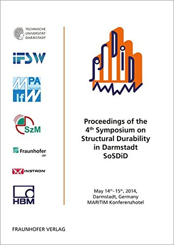 Download Proceedings of the 4th Symposium on Structural Durability in Darmstadt SoSDiD.: May 14th-15th, 2014, Darmstadt, Germany, MARITIM Konferenzhotel. pdf epub