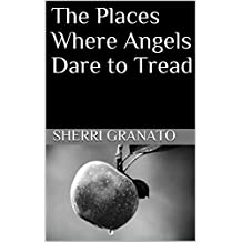 The Places Where Angels Dare to Tread