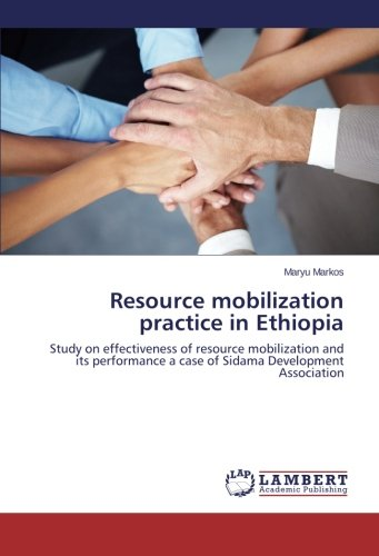 Download Resource mobilization practice in Ethiopia: Study on effectiveness of resource mobilization and its performance  a case of Sidama Development Association pdf