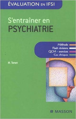 Livre gratuits en ligne S'entraîner en psychiatrie: QCM ET ENTRAINEMENT pdf