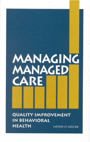 Managing Managed Care: Quality Improvement in Behavioral Health (Contributions in Women's Studies; 158)