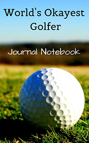 World's Okayest Golfer Journal Notebook Pocket Blank lined Book (Fun Golfer Sports Notebook: Practical Gifts)