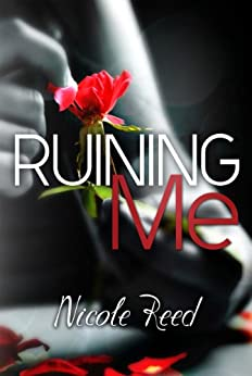 Ruining Me by [Reed, Nicole]