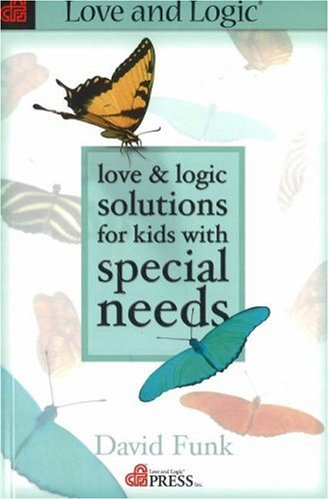 Love & Logic Solutions for Kids with Special Needs ()