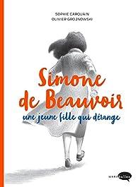 Simone de Beauvoir, une jeune fille qui dérange par Carquain