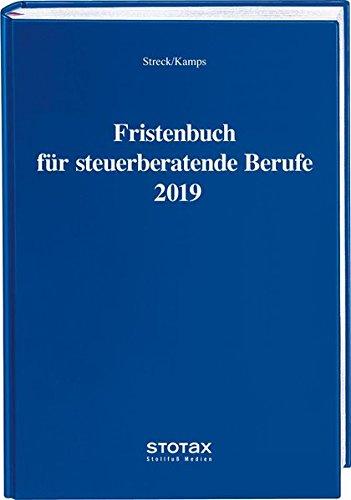 Fristenbuch für steuerberatende Berufe 2019 (Stollfuss-Formulare) Gebundenes Buch – 1. August 2018 Michael Streck Heinz-Willi Kamps Stollfuß 3083630190