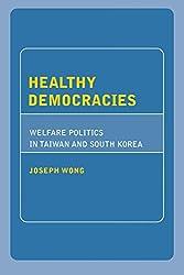 Healthy Democracies: Welfare Politics in Taiwan And South Korea