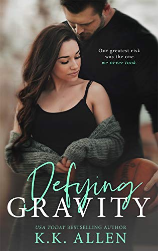 Defying Gravity: A Second Chance Sports Romance Standalone
