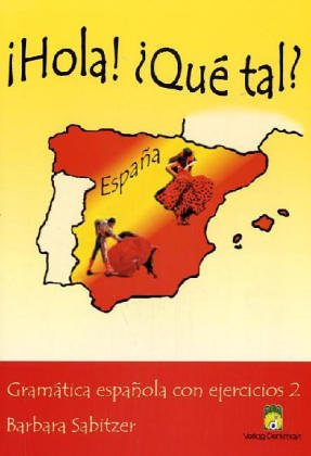 Hola! Que Tal? - Teil 2: Spanische Grammatik