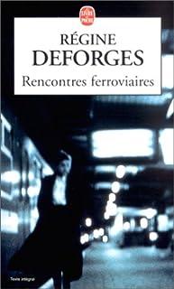 Rencontres ferroviaires, Deforges, Régine