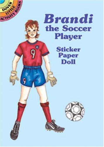 Brandi the Soccer Player Sticker Paper Doll (Dover Little Activity Books Paper Dolls)
