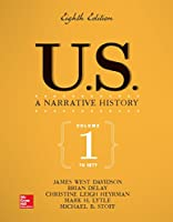 US: A Narrative History Volume 1: To 1877, 8th Edition Front Cover