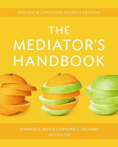 (The Mediator's Handbook: Revised & Expanded fourth edition)